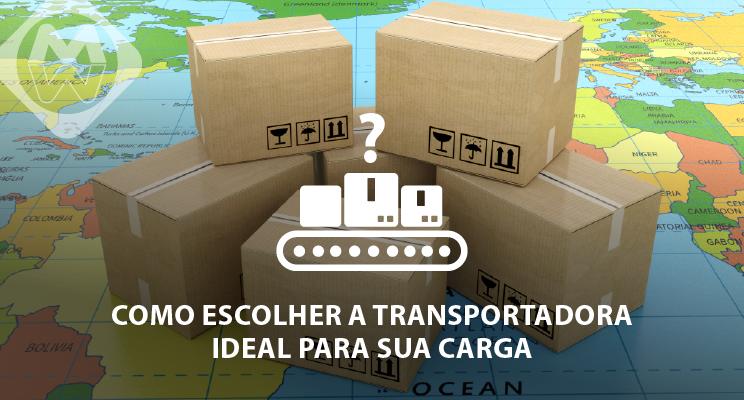 Como escolher a transportadora ideal para a sua carga