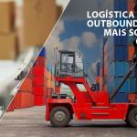 Logística Inbound e Outbound: entenda mais sobre esses conceitos