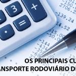 Os principais custos do transporte rodoviário de cargas