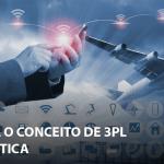 Entenda o conceito de 3PL na logística