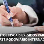 Documentos fiscais exigidos para o transporte rodoviário internacional