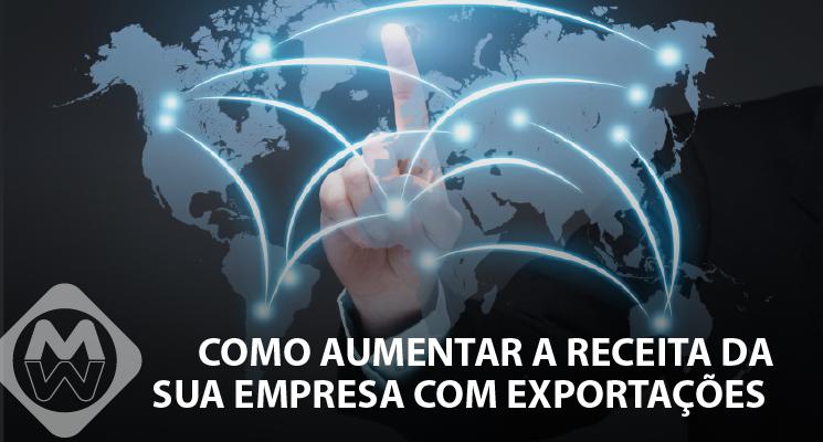Como aumentar a receita da sua empresa com exportações