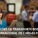 Soluções de Transporte Rodoviário Internacional de Cargas para PMEs