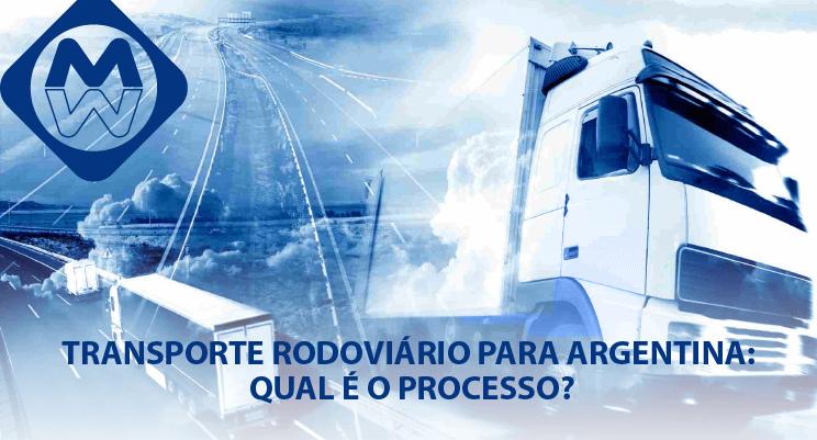 Transporte Rodoviário para Argentina: Qual é o processo?