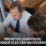 Projetos logísticos: Porque eles são necessários