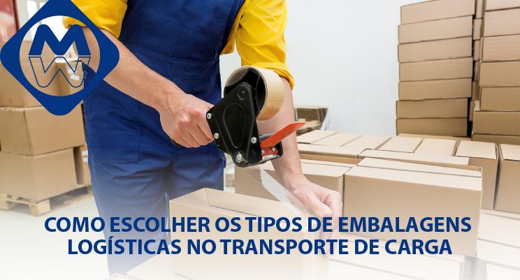 Como escolher os tipos de embalagens logísticas no transporte de carga