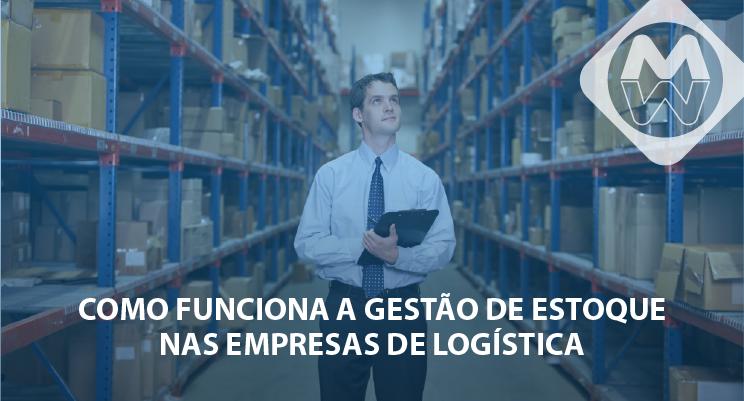 Como funciona a gestão de estoque nas empresas de logística