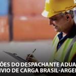Atuações do despachante aduaneiro no envio de carga Brasil-Argentina