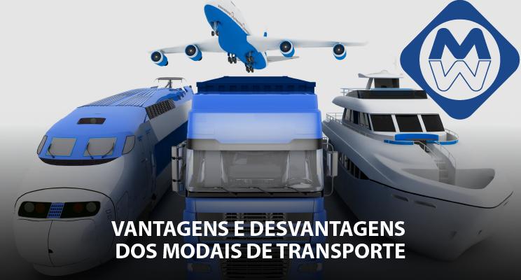 Vantagens e desvantagens dos modais de transporte