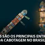 Quais são os principais entraves da cabotagem no Brasil?