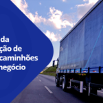 Benefícios da terceirização de frotas de caminhões para seu negócio