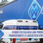 Como escolher um provedor de transporte e logística em São Paulo