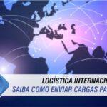 Logística internacional: como enviar carga para o exterior